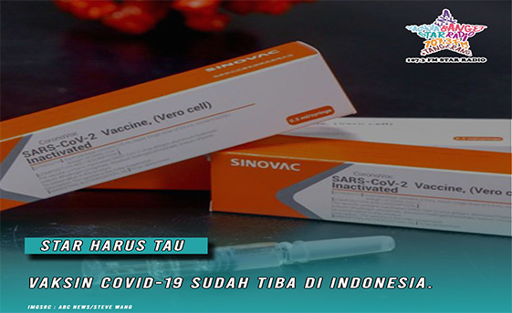 Star Radio - VAKSIN COVID-19 SUDAH TIBA DI INDONESIA